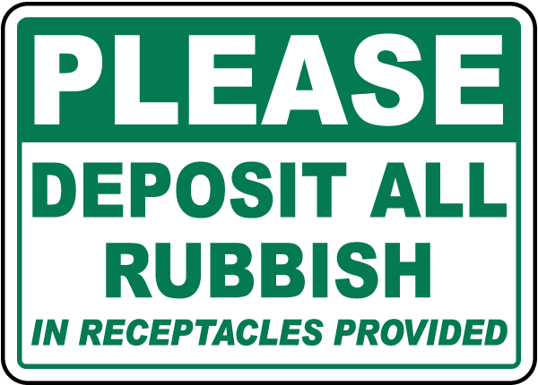 Deposit All Rubbish In Receptacles Sign