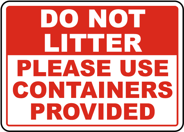 Do Not Litter Use Containers Sign