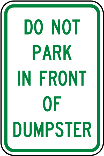 Do Not Park In Front Of Dumpster Sign