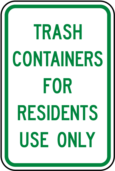 Trash Containers For Residents Only Sign