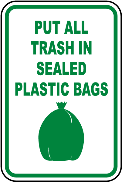 Put All Trash In Sealed Plastic Bags Sign