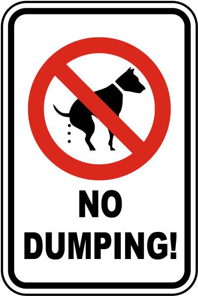 Funny No Dumping Dog Sign