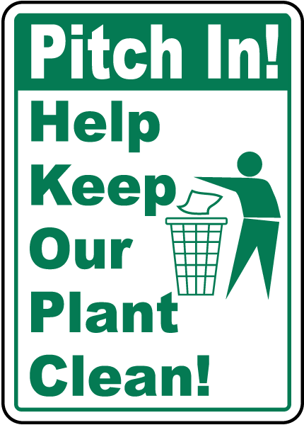 Pitch In Keep Our Plant Clean Sign