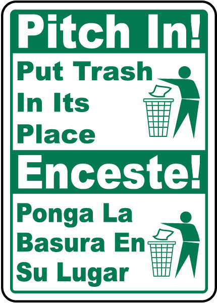 Bilingual Pitch In Put Trash In Its Place Sign