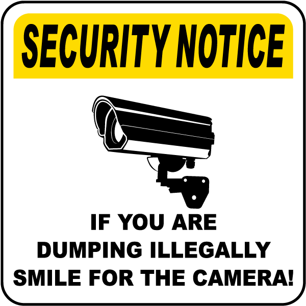 If You Are Dumping Illegally Smile Sign