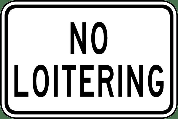 No Loitering Sign
