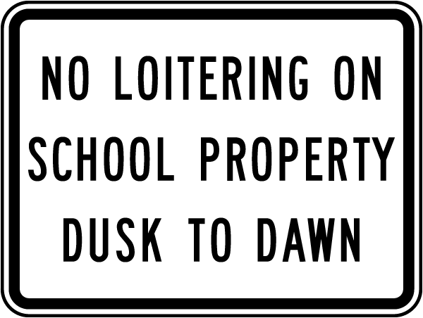 No Loitering On School Property Dusk To Dawn Sign