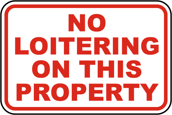 No Loitering on This Property Sign