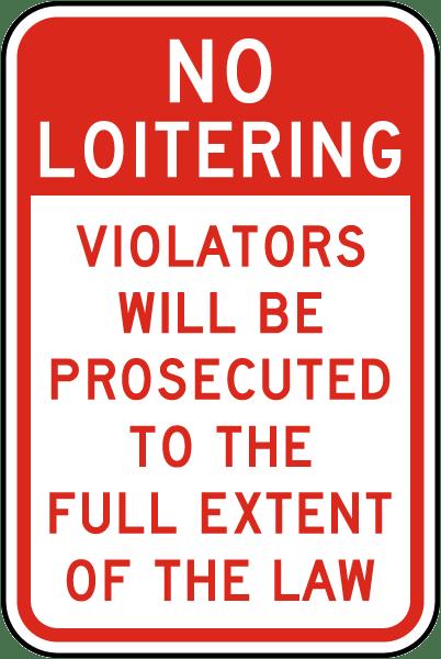 Violators Prosecuted No Loitering Sign
