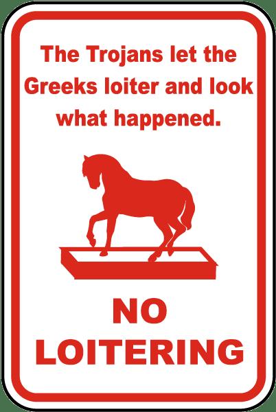 No Loitering Trojan Horse Sign
