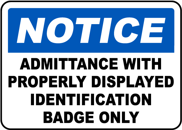 Notice Admittance With Properly Displayed Identification Badge Only Sign