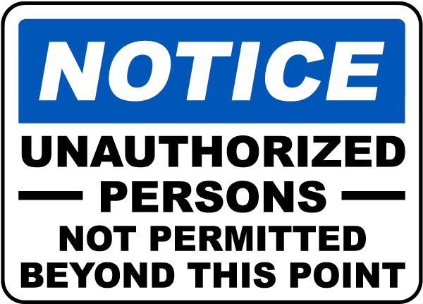 Unauthorized Not Permitted Sign