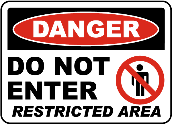 Danger Do Not Enter Restricted Area Sign