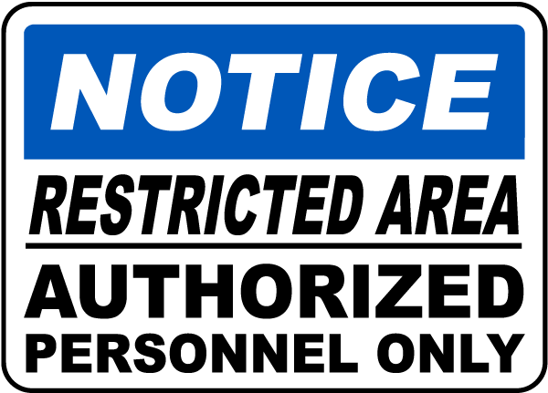 Notice Restricted Area Authorized Personnel Only Sign