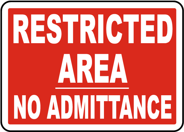 Restricted Area No Admittance Sign