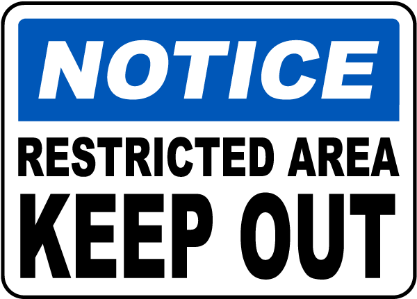 Notice Restricted Area Keep Out Sign