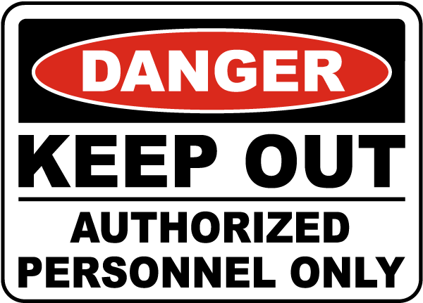 Danger Keep Out Authorized Personnel Only Sign