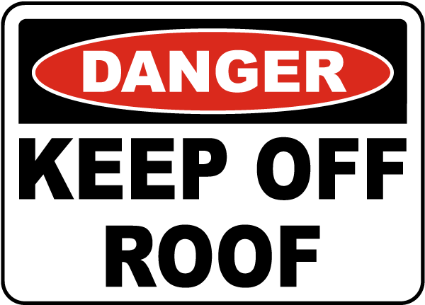 Danger Keep Off Roof Sign