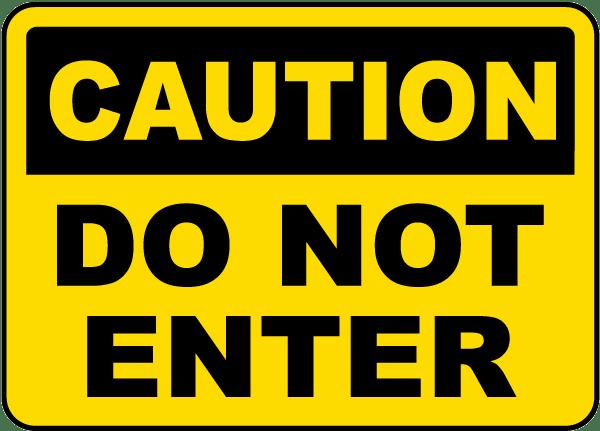 Caution Do Not Enter Sign
