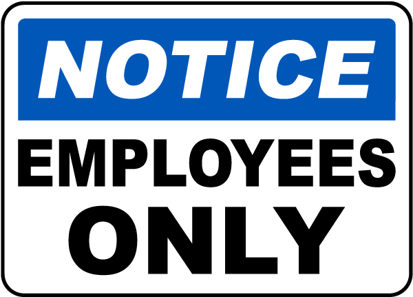 Notice Employees Only Sign