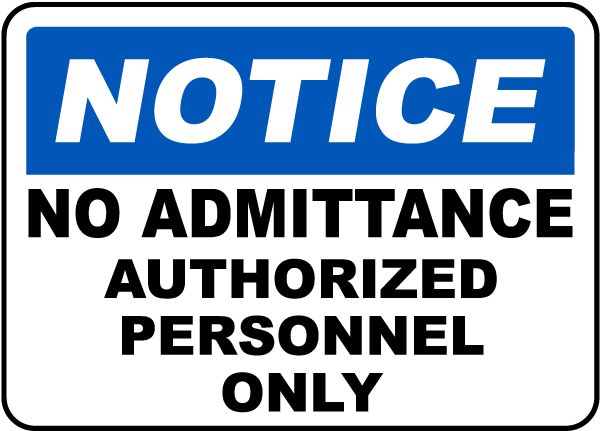 No Admittance Authorized Only Sign