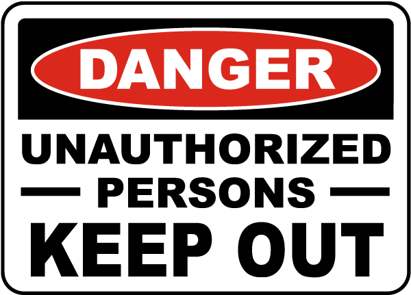 Danger Unauthorized Persons Sign