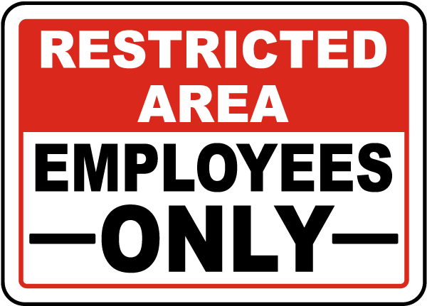 Restricted Area Employees Only Sign