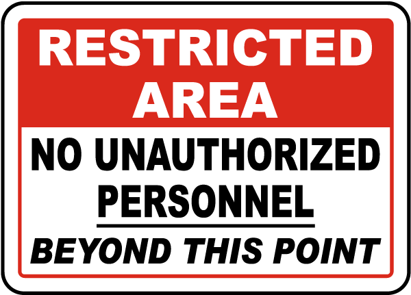 Restricted Area No Unauthorized Personnel Beyond This Point Sign