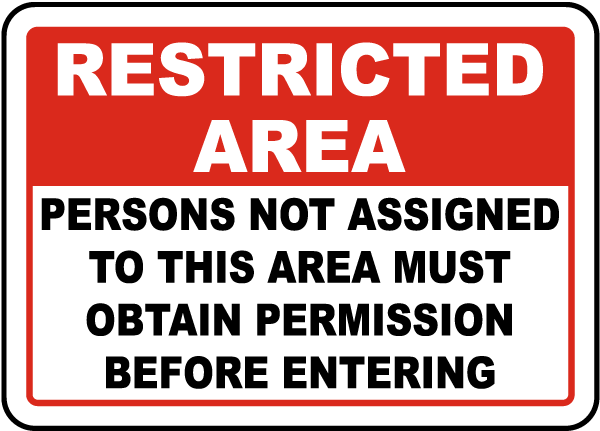 Restricted Area Persons Not Assigned To This Area Must Obtain Permission Before Entering Sign