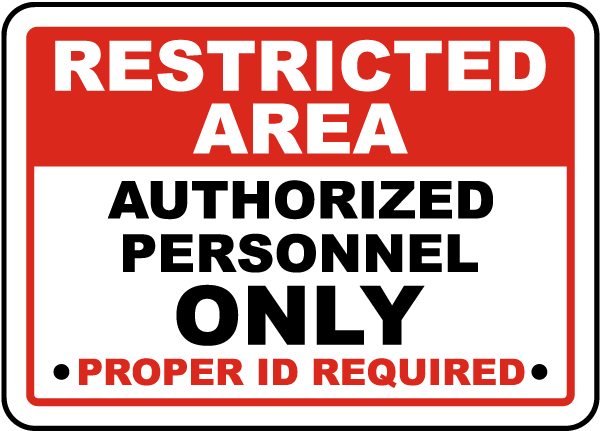 Restricted Area Authorized Personnel Only Proper ID Required Sign