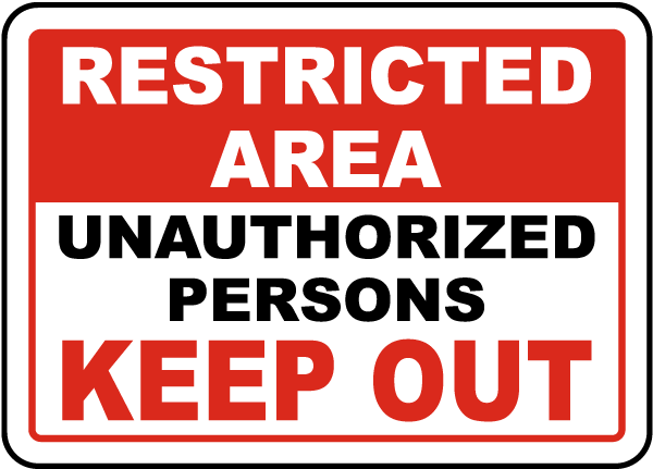 Restricted Area Unauthorized Persons Keep Out Sign