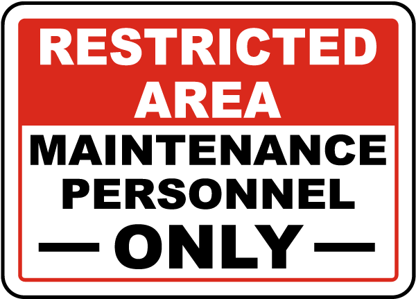 Restricted Area Maintenance Personnel Only Sign