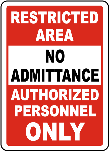 Restricted Area No Admittance Authorized Personnel Only Sign