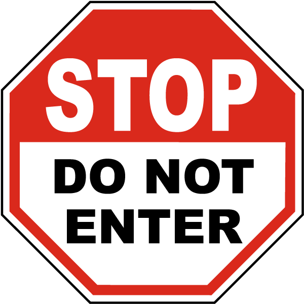 Stop Do Not Enter Sign