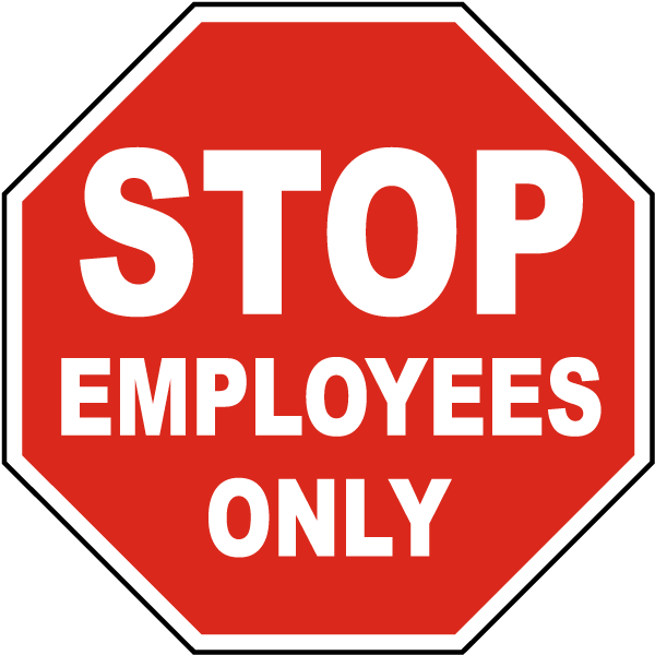 Stop Employees Only Sign