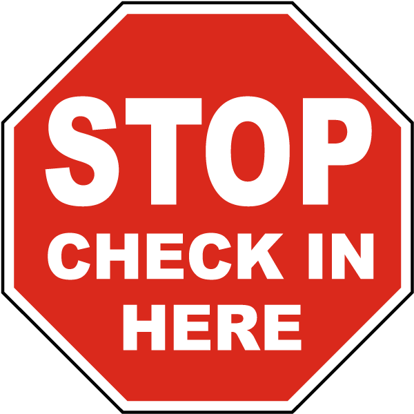 Stop Check In Here Sign