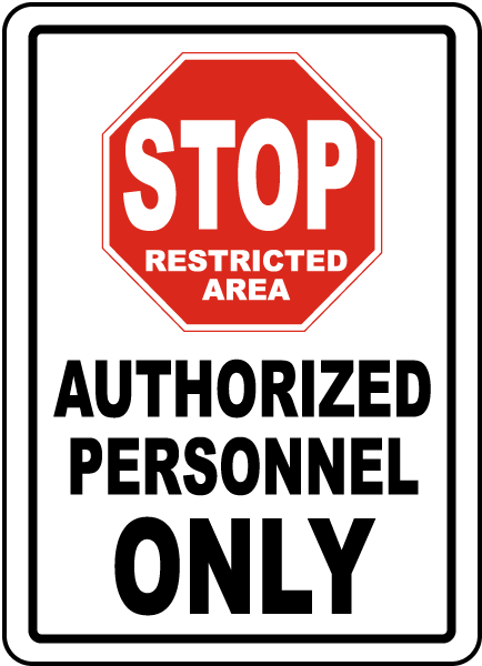 Stop Authorized Personnel Only Sign