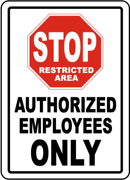 Stop Authorized Employees Only Sign
