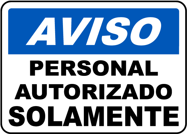 Spanish Notice Authorized Personnel Only Sign