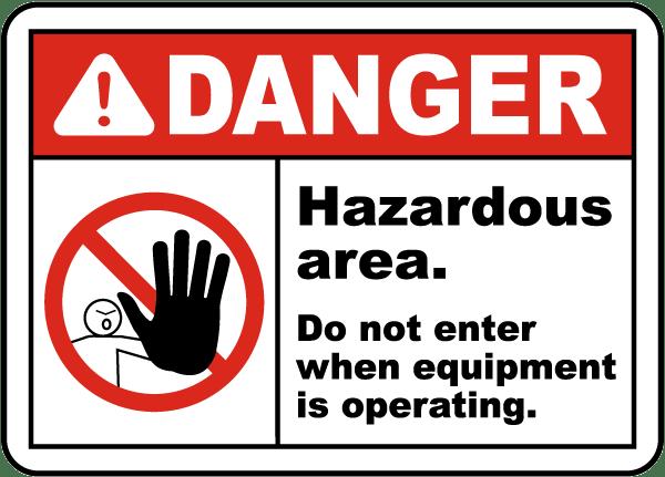 Hazardous Area Do Not Enter Sign