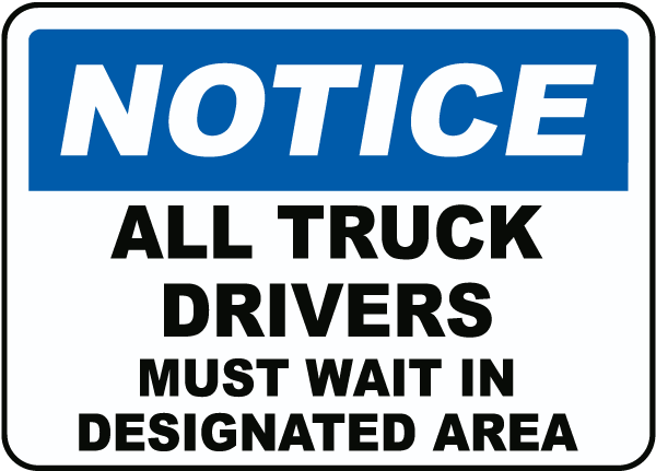 All Truck Drivers Must Wait Sign