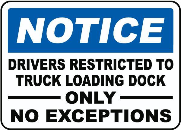 Drivers Restricted To Loading Dock Sign