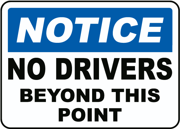 No Drivers Beyond This Point Sign