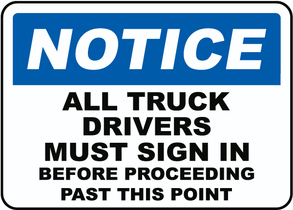 All Truck Drivers Must Sign In Sign