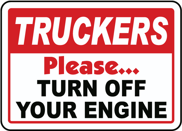 Truckers Turn Off Your Engine Sign