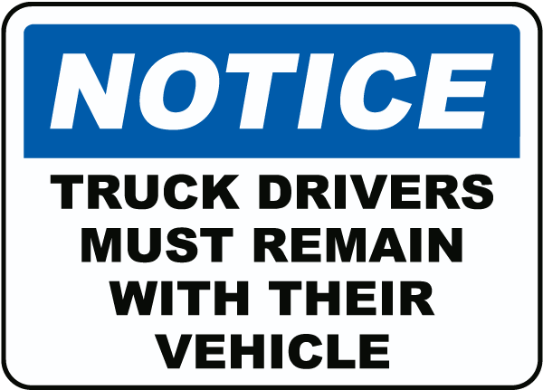 Drivers Must Remain With Vehicles Sign