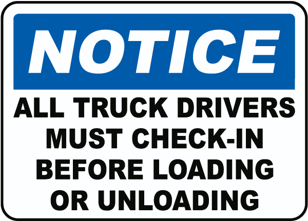 Notice All Truck Drivers Must Check-In Before Loading Or Unloading Sign