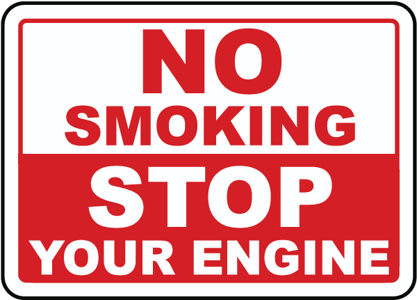 No Smoking Stop Your Engine Sign