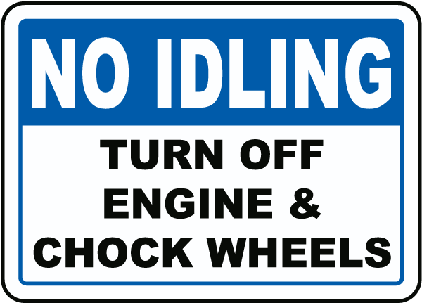 Turn Off Engine & Chock Wheels Sign