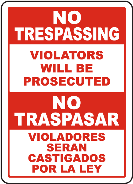 Bilingual Violators Prosecuted No Trespassing Sign